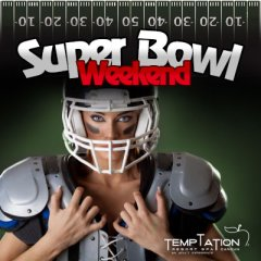 Temptation Super Bowl Weekend
