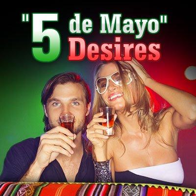 Desire's Cinco de Mayo